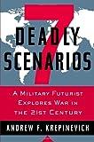 Book cover for 7 Deadly Scenarios: A Military Futurist Explores War in the 21st Century