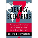 7 Deadly Scenarios: A Military Futurist Explores War in the 21st Centuryby Andrew F. Krepinevich