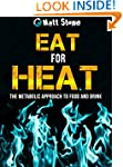 Eat for Heat: The Metabolic Approach...
