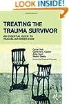 Treating the Trauma Survivor: An Esse...