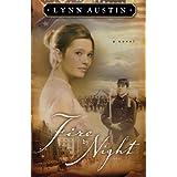 Fire by Night (Refiners Fire, Book 2) ~ Lynn N. Austin