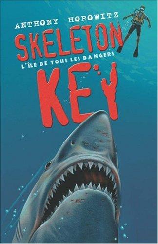 Les Aventures d'Alex Rider (3) : Skeleton Key : l'île de tous les dangers
