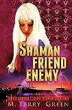 Shaman, Friend, Enemy: Olivia Lawson Techno-Shaman