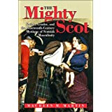 Mighty Scot, the: Nation, Gender, and the Nineteenth-Century Mystique of Scottish Masculinity (Studies in the Long Nineteenth Century) ~ Maureen M. Martin