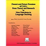Present and Future Promises of CALL: From Theory and Research to New Directions in Language Teaching (CALICO Book...