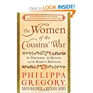 The Women of the Cousins' War: The Duchess, the Queen, and the King's Mother by Philippa Gregory, David Baldwin and Michael Jones
