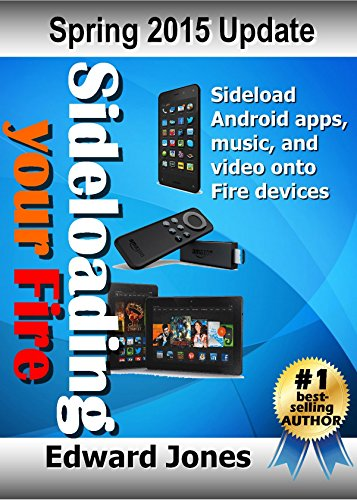 Sideloading your Fire: A guide to sideloading music, video, and Android apps onto Fire devices