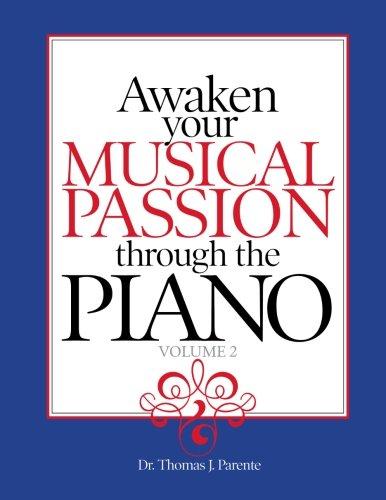 Awaken Your Musical Passion Through the Piano (Volume 2)