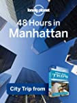 Lonely Planet 48 Hours in Manhattan:...