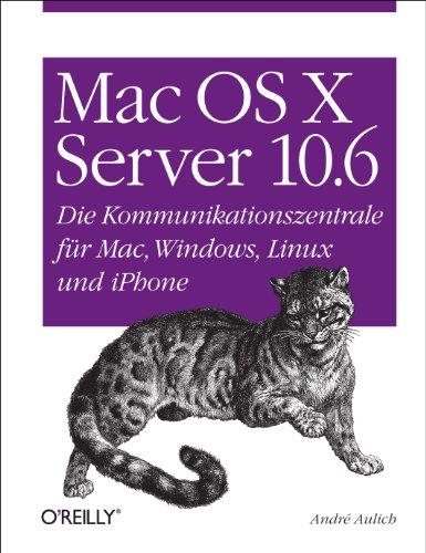 Mac OS X Server 10.6: Die Zentrale f�r Mac, Windows, Linux und iPhone