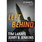 Left Behind: A Novel of the Earth's Last Days: 1 ~ Tim LaHaye