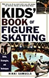 img - for Kids' Book Of Figure Skating: Skills, Strategies, And Techniques book / textbook / text book