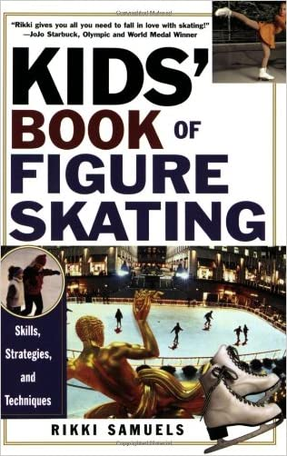 Kids' Book Of Figure Skating: Skills, Strategies, And Techniques