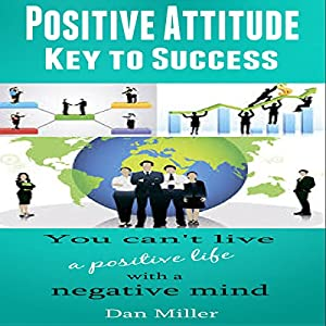 Positive Attitude - Key to Success Audiobook
