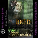 Bred: B Cubed, Book 2 (       UNABRIDGED) by Jenna McCormick Narrated by Hollie Jackson