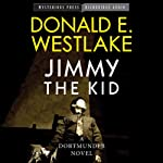 Jimmy the Kid: Mysterious Press-HighBridge Audio Classics (       UNABRIDGED) by Donald Westlake Narrated by Brian Holsopple