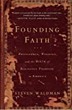 Image of Founding Faith: Providence, Politics, and the Birth of Religious Freedom in America