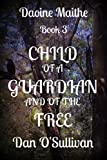 img - for Child of a Guardian and of the Free: Daoine Maithe Book 3 book / textbook / text book