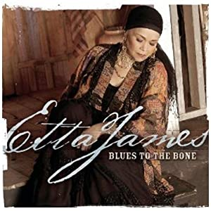 Blues To The Bone - Etta James