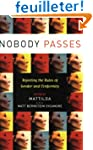 Nobody Passes: Rejecting the Rules of...