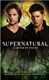Supernatural - Carved in Flesh (Supernatural (Titan Books))