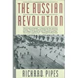 The Russian Revolution ~ Richard Pipes