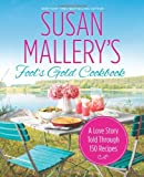 Susan Mallerys Fools Gold Cookbook: A Love Story Told Through 150 Recipes