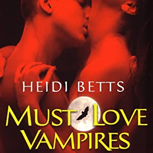 Must Love Vampires Audiobook