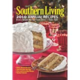 Southern Living 2010 Annual Recipes: Every Single Recipe from 2010 ~ Editors of Southern...