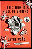This Book Is Full Of Spiders: Seriously Dude Don�t Touch It