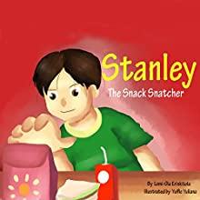 Stanley the Snack Snatcher Audiobook by Lemi-Ola Erinkitola Narrated by Amy Barron Smolinski