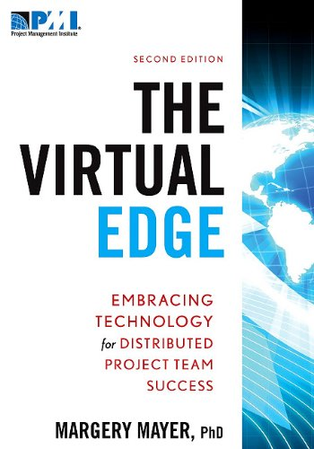 The Virtual Edge: Embracing Technology for Distributed Project Team Success