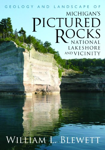 Geology and Landscape of Michigan's Pictured Rocks National Lakeshore and Vicinity (Great Lakes Books) (Great Lakes Books Series)