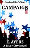 Campaign: (Brad & Ryns Story) (A River City Novel Book 7)
