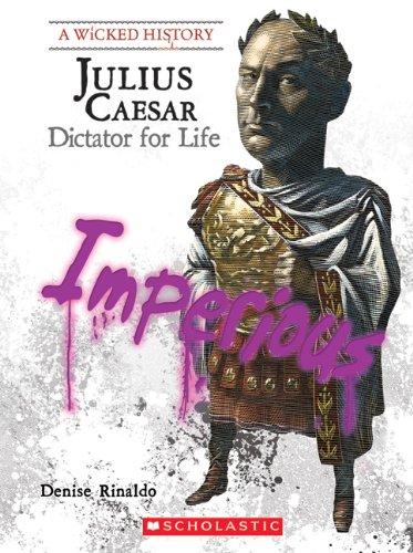 Julius Caesar: Dictator for Life (Wicked History)