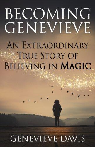 Becoming Genevieve: An Extraordinary True Story of Believing in Magic [Davis, Genevieve] (Tapa Blanda)