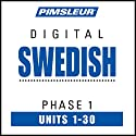 Swedish Phase 1, Units 1-30: Learn to Speak and Understand Swedish with Pimsleur Language Programs Speech by  Pimsleur Narrated by  Pimsleur