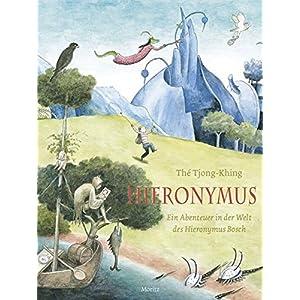Hieronymus: Ein Abenteuer in der Welt des Hieronymus Bosch