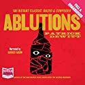 Ablutions Audiobook by Patrick deWitt Narrated by Garrick Hagon
