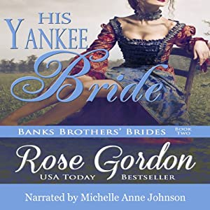 His Yankee Bride | [Rose Gordon]