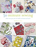 30 Minute Sewing: What Can You Sew In Half an Hour or Less?