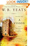 The Collected Works of W.B. Yeats Volume XIII: A Vision: The Original 1925 Version (Volume 13)