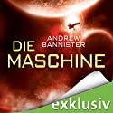 Die Maschine (Die Spin-Trilogie 1) Audiobook by Andrew Bannister Narrated by Michael Hansonis