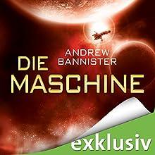 Die Maschine (Die Spin-Trilogie 1) Hörbuch von Andrew Bannister Gesprochen von: Michael Hansonis