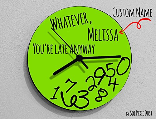 Custom Name Whatever, Whatever, you're late anyway / Round Green - Wall Clock