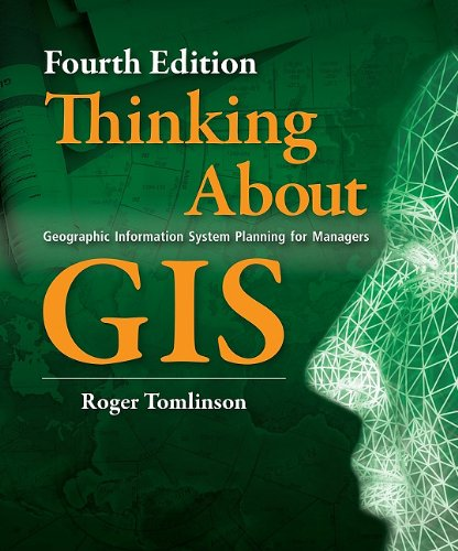 Thinking About GIS: Geographic Information System