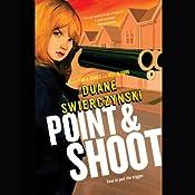 Point & Shoot | Duane Swierczynski