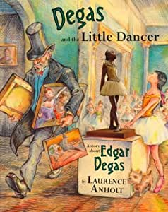 Degas And The Little Dancer A Story About Edgar Degas Degas And The Little Dancer