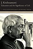 img - for Education and the Significance of Life by J. Krishnamurti (1981-03-01) book / textbook / text book