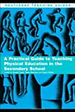 img - for A Practical Guide to Teaching Physical Education in the Secondary School (Routledge Teaching Guides) [Paperback] [2006] Susan Capel, Peter Breckon book / textbook / text book